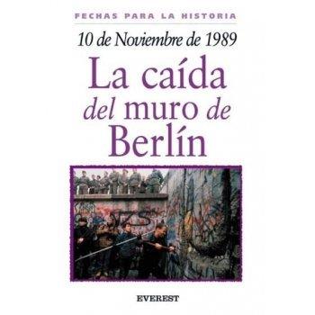 10 de noviembre de 1989: La caída del muro de Berlín