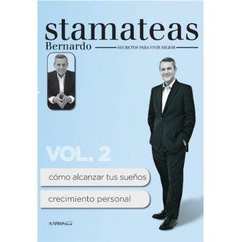 Bernardo Stamateas. Secretos para Vivir Mejor Vol.2