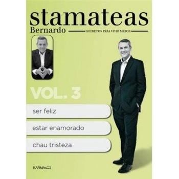 Bernardo Stamateas. Secretos para vivir mejor. Volumen 3