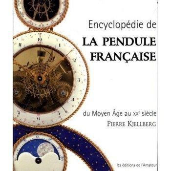 Encyclopedie de la pendule francais