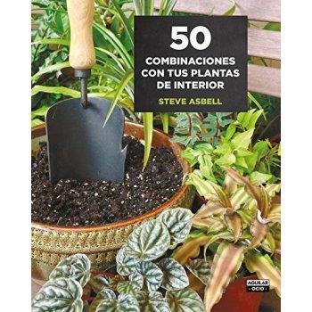 50 combinaciones con tus plantas de
