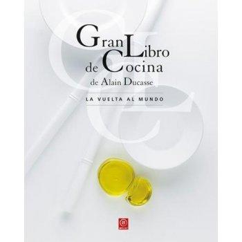 Gran Libro de Cocina de Alain Ducasse - La vuelta al mundo