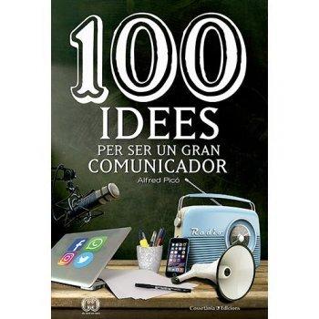 100 idees per ser un gran comunicad