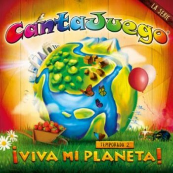 Cantajuego: ¡Viva mi planeta! (Temporada 2)