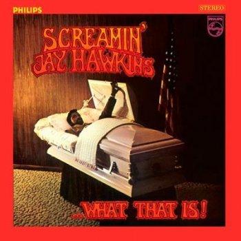Lp-what that is-screamin jay hawkin