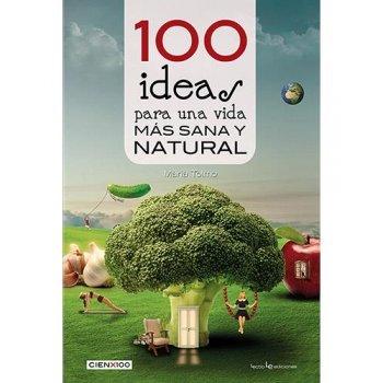 100 ideas para una vida mas sana y