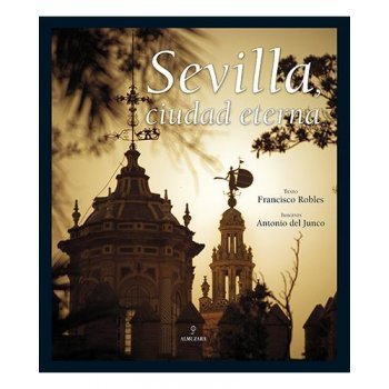 Sevilla ciudad eterna
