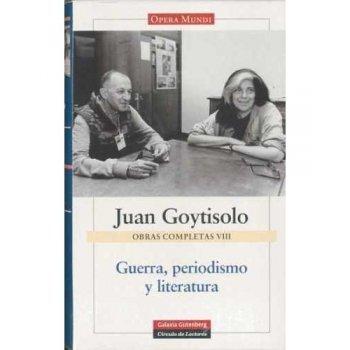 Guerra, periodismo y literatura. Obras completas vol. 8
