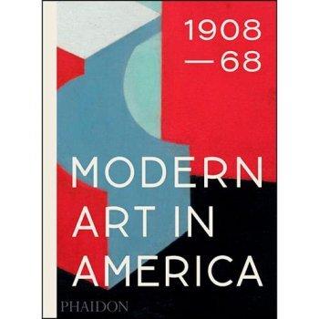 Modern art in america 1908 1968