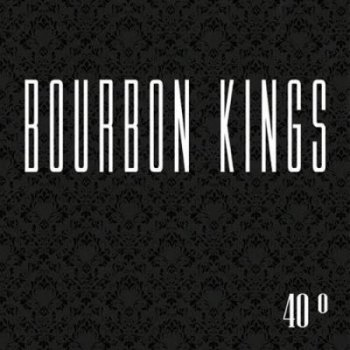 40º-bourbon kings