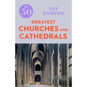 50 greatest churches & cathedrals