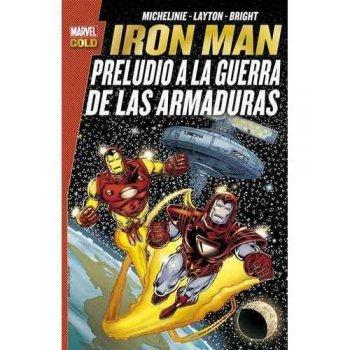 Iron Man: Preludio a la Guerra de las Armaduras. Marvel Gold.