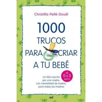 1000 trucos para criar a tu bebe