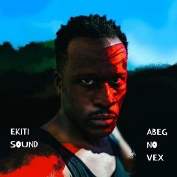 Abeg no vex -download-