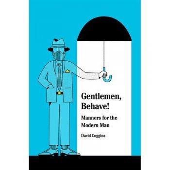 Gentlemen behave