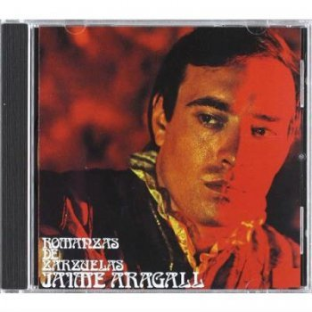 Romanzas de Zarzuela - Jaume Aragall