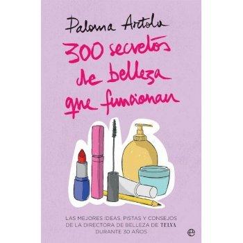 300 secretos de belleza que funcion