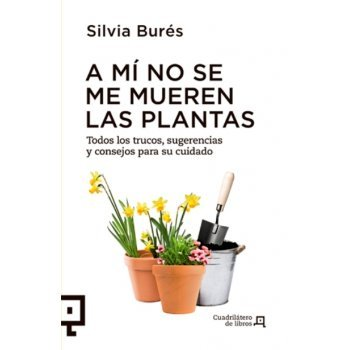 A mí no se me mueren las plantas