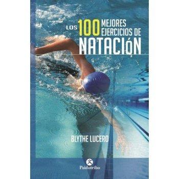 100 mejores ejercicios de natacion,