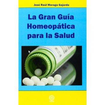 Gran guía homeópatica para la salud