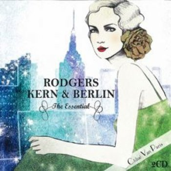 The Essential Rodgers, Kern And Berlin
