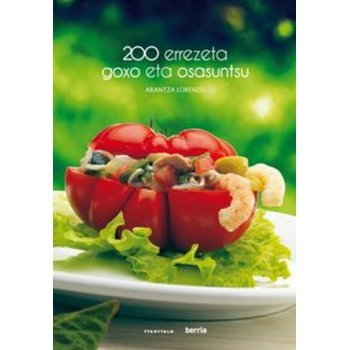 200 errezeta goxo eta osasuntsu