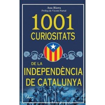 1001 curiositats de la independència de Catalunya