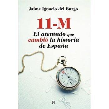 11 M. El atentado que cambió la historia de España
